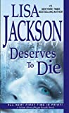 Deserves to Die, Lisa Jackson, 1420118528