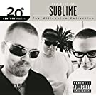 20th Century Masters: The Millennium Collection: Best Of Sublime (Explicit Version)
