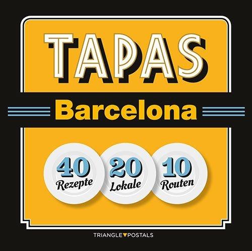 Tapas Barcelona: 40 rezepte, 20 lokale, 10 routen (Sèrie 4)
