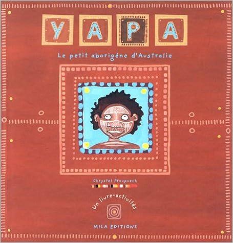 Yapa, le petit aborigène d'Australie (livre-activités) pdf epub