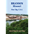 Branson, Missouri: Travel Guide to Fun City, U.S.A. for a Vacation or a Lifetime (Great Towns of America Book 11)