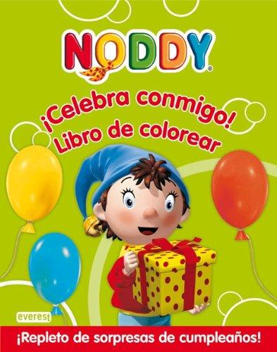 Noddy. ¡Celebra conmigo! Libro de Colorear: ¡Repleto de ...