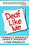 Deaf Like Me, Thomas S. Spradley and James P. Spradley, 0930323114