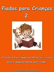 Piadas para Crianças 2 - Charadas e trava-línguas escolhidas por crianças para os pequenos darem boas risadas: