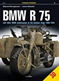 BMW R 75: And Other BMW Motorcycles in the German Army in 1930 1945 (Photosniper)