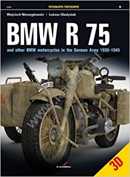 BMW R 75: And Other BMW Motorcycles in the German Army in 1930-1945 (Photosniper)