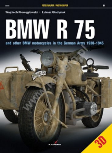 BMW R 75: And Other BMW Motorcycles in the German Army in 1930–1945 (Photosniper 3D) - German Motorcycles Army