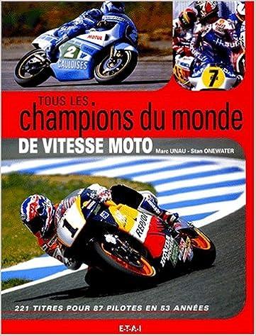 Lire en ligne Tous les champions du monde de vitesse moto pdf, epub