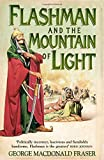 Flashman and the Mountain of Light (The Flashman Papers, Book 4) by George MacDonald Fraser (2015-06-18)