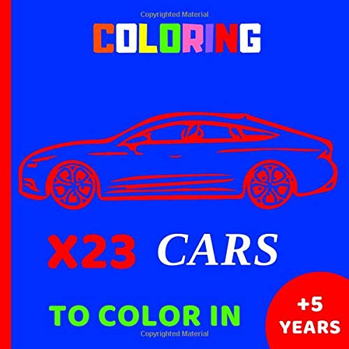COLORING: 23 Cars To Color In Cars Coloring Book For Kids From 5 Years: 4  Boys, Coloring Vehicles: 9798607684884: Amazon.com: Books