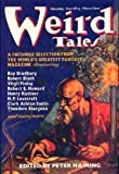 Weird Tales: A Selection in Facsimile, of the Best from the World's Most Famous Fantasy Magazine