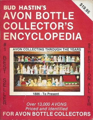 Avon Bottle - Avon Bottle Encyclopedia (Bud Hastin's Avon Collector's Encyclopedia)