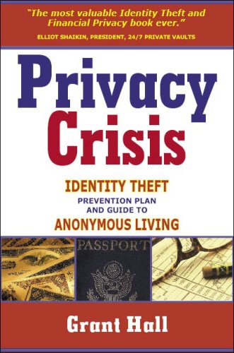 Privacy Crisis: Identity Theft Prevention Plan and Guide to Anonymous Living by Brand: James Clark King, LLC