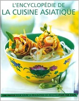 L\'encyclopédie de la cuisine asiatique: Linda Doeser: 9782841981410 ...