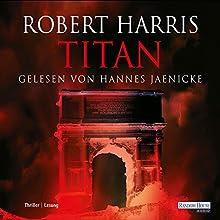 Titan Hörbuch von Robert Harris Gesprochen von: Hannes Jaenicke
