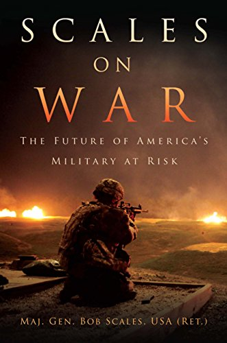 Scales on War: The Future of America's Military at Risk (Best Army Unit In The World)