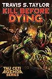 Kill Before Dying (Tau Ceti Agenda)