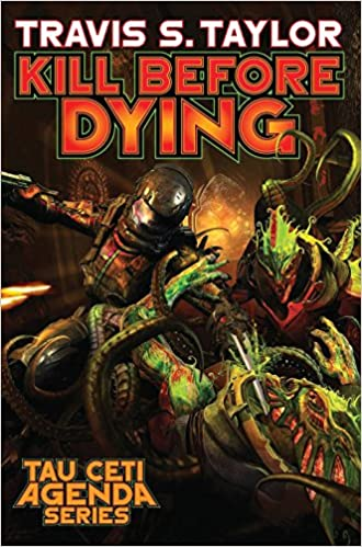 Kill Before Dying (Tau Ceti Agenda): Amazon.es: TRAVIS S ...