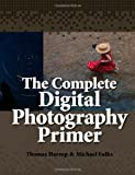 The Complete Digital Photography Primer, Thomas Harrop and Michael Fulks, 055757059X