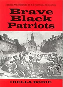 Brave black patriots (Heroes and heroines of the American Revolution)