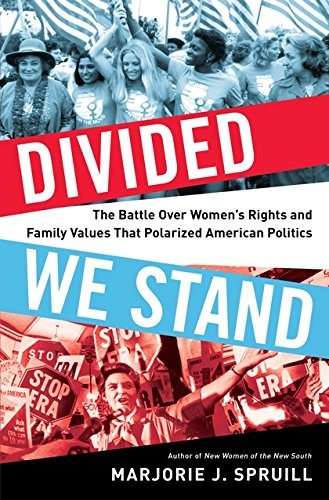 - Divided We Stand: The Battle Over Women's Rights and Family Values That Polarized American Politics