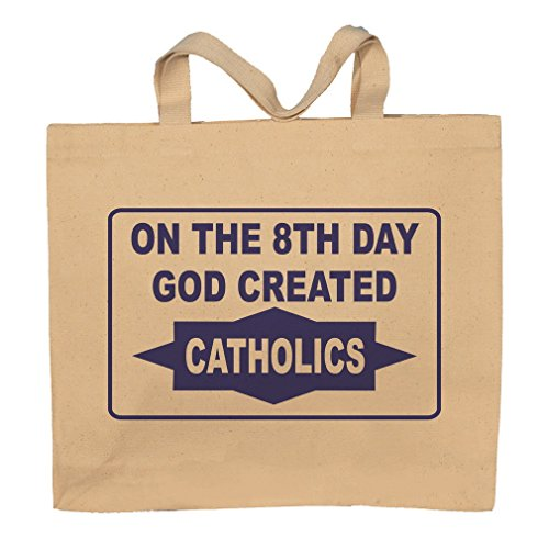 On The 8th Day God Created Catholics Totebag Bag by T-ShirtFrenzy