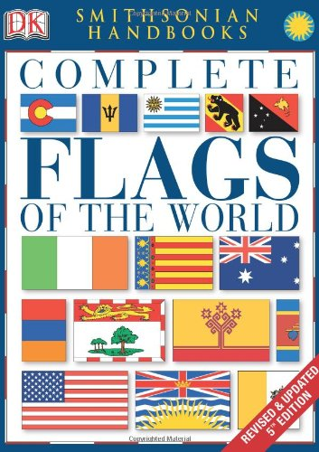 Complete Flags of the World - Book  of the Smithsonian Handbooks