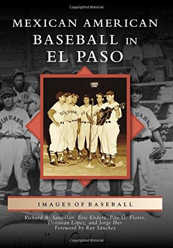 Mexican American Baseball in El Paso (Images of ()