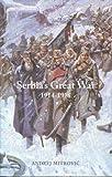 Serbia's Great War, 1914-1918, Andrej Mitrovic, 1557534764