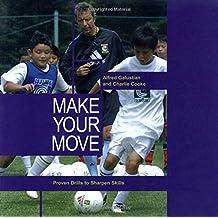 Make Your Move: Proven Drills To Sharpen Skills
