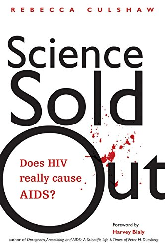 Science Sold Out: Does HIV Really Cause AIDS? (Terra Nova)