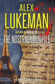 The Nostradamus File (The Project Book 6) by [Lukeman, Alex]