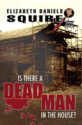 Is There A Dead Man In The House? (A Peaches Dann Mystery Book 5)