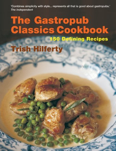 The Gastropub Classics Cookbook: 150 Defining Recipes by Trish Hilfrey (2008-05-08)