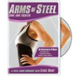 Arms of Steel: Tone and Tighten ~ Leisa Hart
