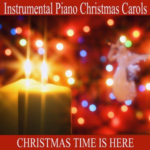 Instrumental Piano Christmas Carols: Christmas Time Is Here (Time Christmas Is Here Instrumental)