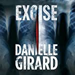 Excise: Dr. Schwartzman, Book 2 | Danielle Girard