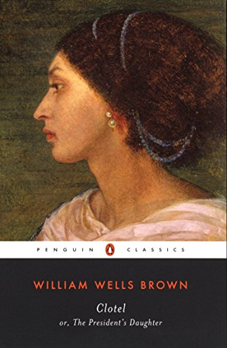 Clotel: or, The President's Daughter (Penguin Classics)