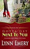 Gotta Get Next to You, Lynn Emery, 1478299576