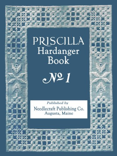Priscilla Hardanger Embroidery Book #1 c.1922