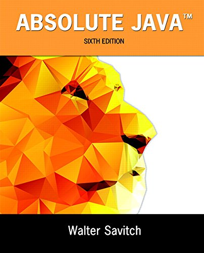 Absolute Java (6th Edition) by Pearson