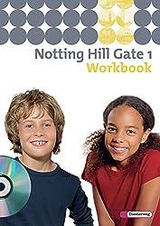 Notting Hill Gate - Ausgabe 2007: Workbook 1 mit Audio-CD