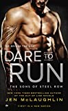 Dare to Run (The Sons of Steel Row Book 1)