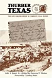 Thurber Texas: The Life and Death of a Company Coal Town