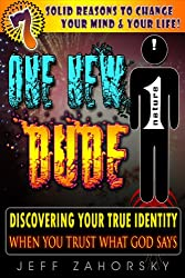 One New Dude: Discover Your True Identity When You Trust What God Says (Holy Bible Insights Collection Book 2)