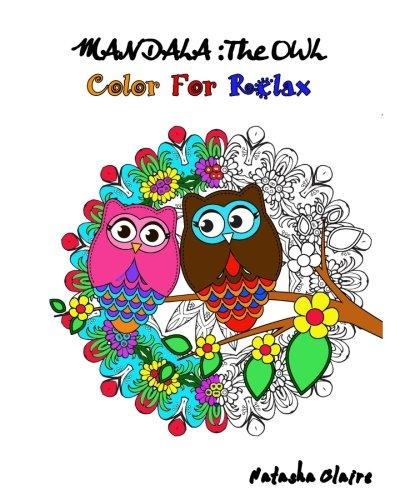 Download Mandala : The OWL: Coloring For Relax: Intricate Mandalas,Mesmerising Zentangle,Animal Mandalas and Floral Designs (Mandala Coloring Book) (Volume 3) PDF
