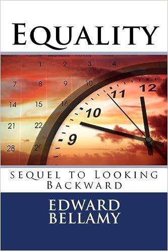 Equality: sequel to Looking Backward: Edward Bellamy