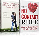 Get Your Ex Back: Publishing Box Set: 200 Text Messages Your EX Would Love to Receive, The No Contact Rule (get your ex back, get your ex back fast,breakup,no contact after a breakup)