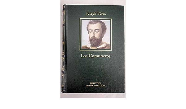 Los Comuneros. La Revolución De Las Comunidades De Castilla 1520-1521: Amazon.es: Pérez, Joseph: Libros