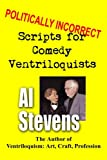 Politically Incorrect Scripts for Comedy Ventriloquists